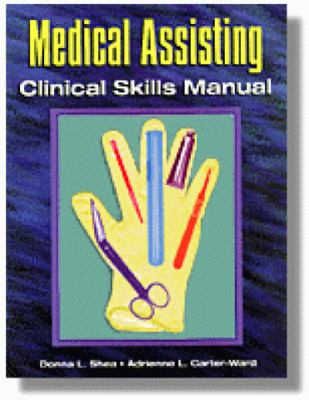 Medical Assisting Clinical Skills Manual