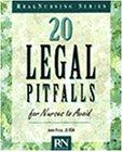 20 Legal Pitfalls for Nurses to Avoid (Real Nursing Series)