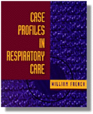 Case Profiles in Respiratory Care