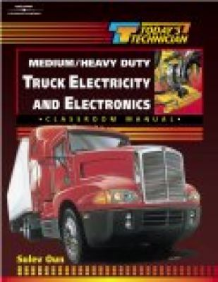 Today's Technician Medium/Heavy Duty Truck Electricity and Electronics/Classroom Manual and Shop Manual