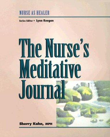 The Nurse's Meditative Journal: Nurse as Healer Series
