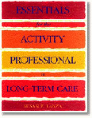 Essentials for the Activity Professional in Long-Term Care