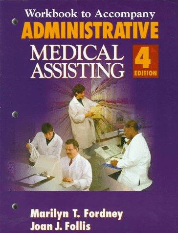 Workbook for Fordney/Follis' Administrative Medical Assisting, 4th