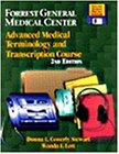 Forrest General Medical Center: Advanced Medical Terminology & Transcription Course