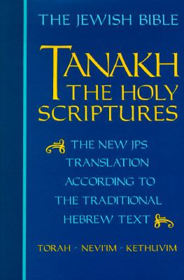 Tanakh The Holy Scriptures  The New Jps Translation According to the Traditional Hebrew Text