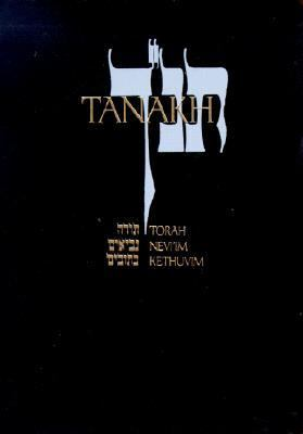 Tanakh A New Translation of the Holy Scriptures According to the Traditional Hebrew Text/ Black Leatherette