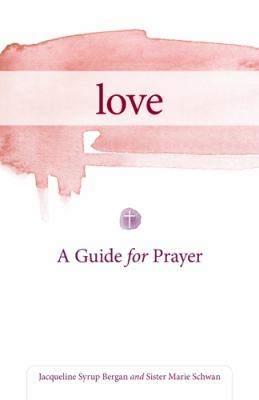 Love : A Guide for Prayer