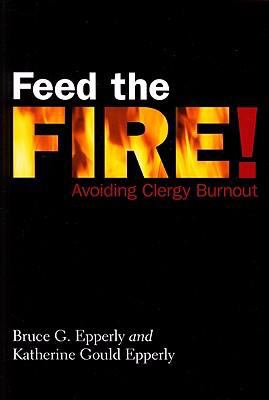 Feed the Fire!: Avoiding Clergy Burnout