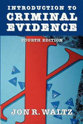 Introduction to Criminal Evidence (Fourth Edition)