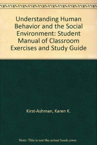 Understanding Human Behavior and the Social Environment: Student Manual of Classroom Exercises and Study Guide