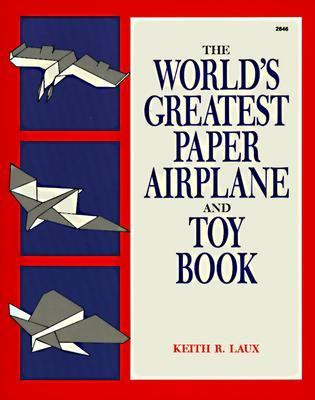 World's Greatest Paper Airplane and Toy Book