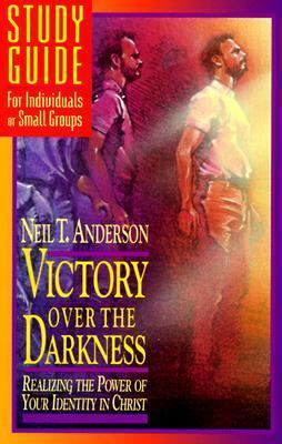 Victory over the Darkness: Realizing the Power of Your Identity in Christ - Neil T. Anderson - Paperback