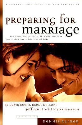 Preparing for Marriage A Complete Guide to Help You Discover God's Plan for a Lifetime of Love