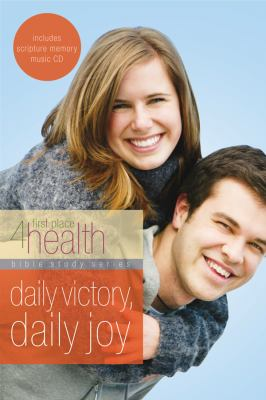 Daily Victory, Daily Joy: First Place 4 Health Bible Study