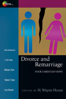 Divorce and Remarriage Four Christian Views