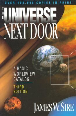 Universe Next Door A Basic Worldview Catalog