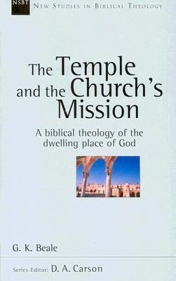 Temple and the Church's Mission A Biblical Theology of the Temple