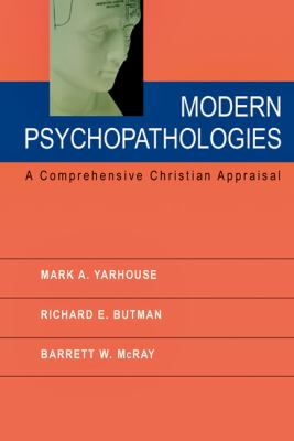 Modern Psychopathologies A Comprehensive Christian Appraisal