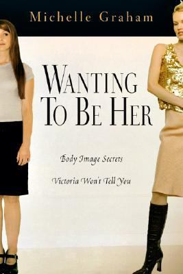 Wanting To Be Her Body Image Secrets Victoria Won't Tell You