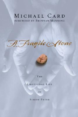 Fragile Stone The Emotional Life of Simon Peter