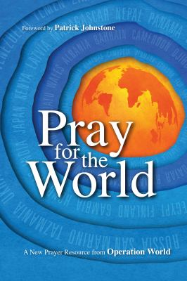 Pray for the World : A New Prayer Resource from Operation World