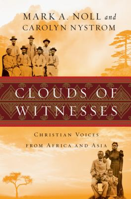 Clouds of Witnesses : Christian Voices from Africa and Asia
