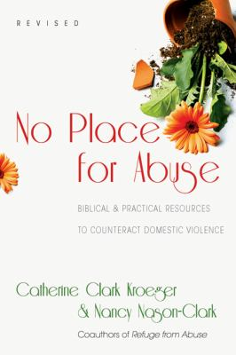 No Place for Abuse : Biblical and Practical Resources to Counteract Domestic Violence