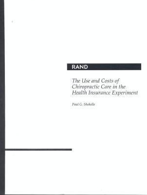 The Use and Costs of Chiropractic Care in the Health Insurance Experiment/MR-401