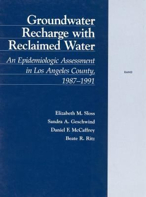 Groundwater Recharge With Reclaimed Water An Epidemiologic Assessment in Los Angeles County, 1987-1991