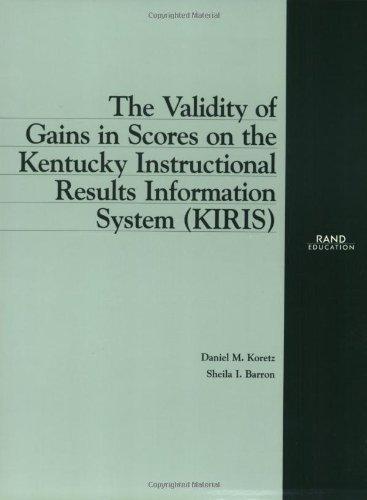 The Validity of Gains in Scores on the Kentucky Instructional Results Information System (KIRIS) (Rand Corporation//Rand Monograph Report)