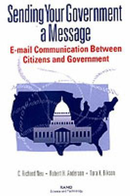 Sending Your Government a Message E-Mail Communications Between Citizens and Governments