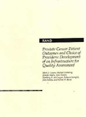 Prostate Cancer Patient Outcomes and Choice of Providers: Development of an Infrastructure for Quality Assessment