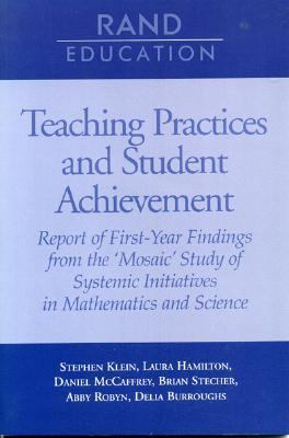 Teaching Practices and Student Achievement Report of First-Year Findings from the 'Mosaic' Study of Systemic Initiatives in Mathematics and Science