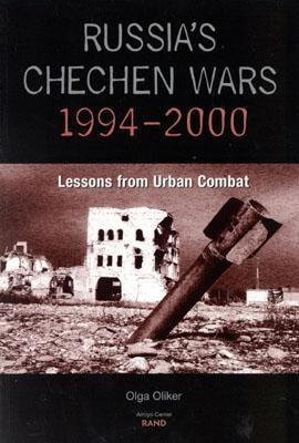 Russia's Chechen Wars 1994-2000 Lessons from Urban Combat