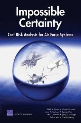 Impossible Certainty Cost Risk Analysis for Air Force Systems