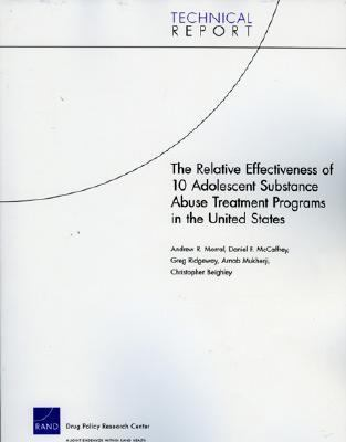 Relative Effectiveness of 10 Adolescent Substance Abuse Treatment Programs in the United States