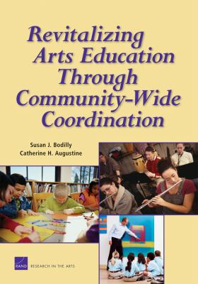 REVITALIZING ARTS EDUCATION THROUGH COMMUNITY-WIDE