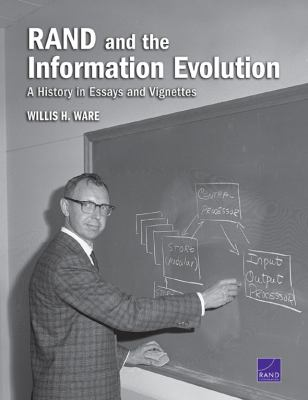 RAND and the Information Evolution: A History in Essays and Vignettes