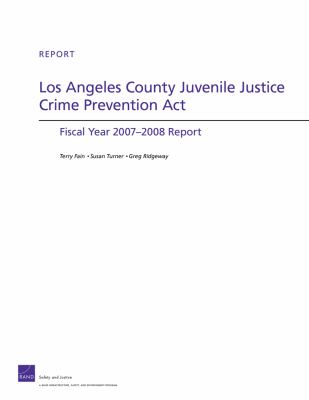 Los Angeles County Juvenile Justice Crime Prevention Act: Fiscal Year 2007-2008 Report