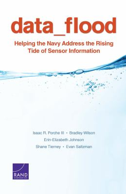Data Flood : Helping the Navy Address the Rising Tide of Sensor Information