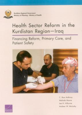 Health Sector Reform in the Kurdistan Region�Iraq : Financing Reform, Primary Care, and Patient Safety