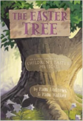 The Easter Tree: An Easy-to-Sing, Easy-to-Stage Children's Easter Musical