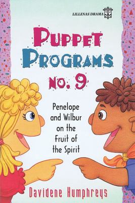 Puppet Programs: Penelope and Wilbur on the Fruit of the Spirit, Vol. 9
