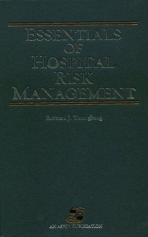Essentials of Hospital Risk Management (Health Care Administration Series)