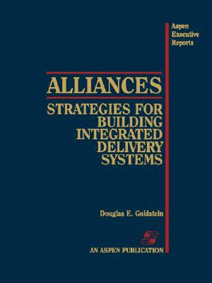 Alliances Strategies for Building Integrated Delivery Systems