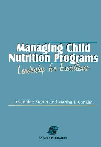 Managing Child Nutrition Programs: Leadership for Excellence
