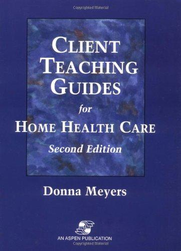 Client Teaching Guides for Home Health Care with Disk