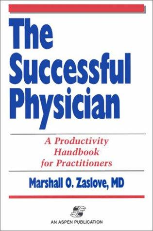 The Successful Physician: A Productivity Handbook for Practitioners
