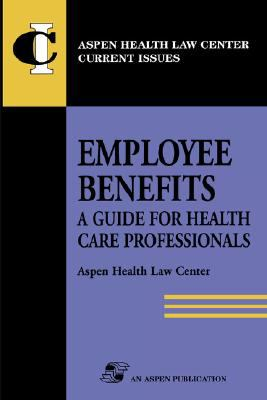 Employee Benefits A Guide for Health Care Professionals