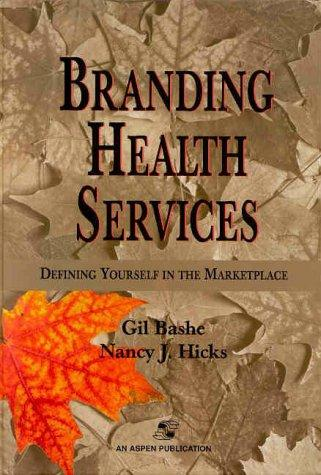 Branding Health Services: Defining Yourself in the Marketplace